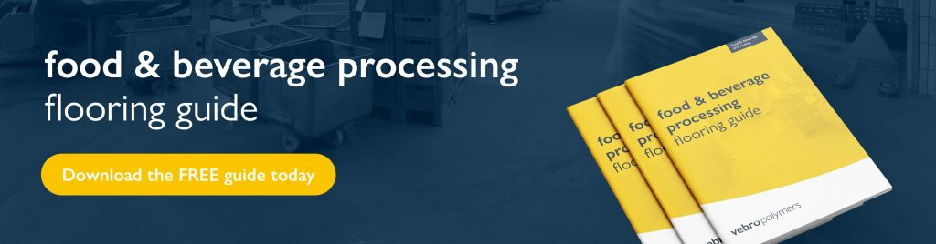 Download the Food & Beverage Processing Flooring Guide from Vebro Polymers